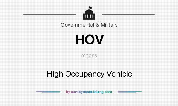 What does HOV mean? It stands for High Occupancy Vehicle