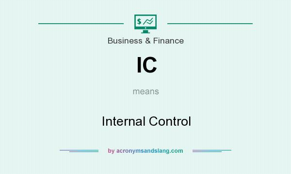 What does IC mean? It stands for Internal Control