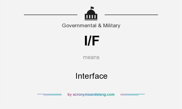 What does I/F mean? It stands for Interface
