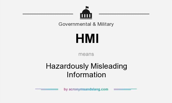 What does HMI mean? It stands for Hazardously Misleading Information