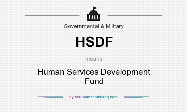 What does HSDF mean? It stands for Human Services Development Fund