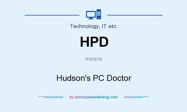 What does HPD mean? It stands for Hudson`s PC Doctor