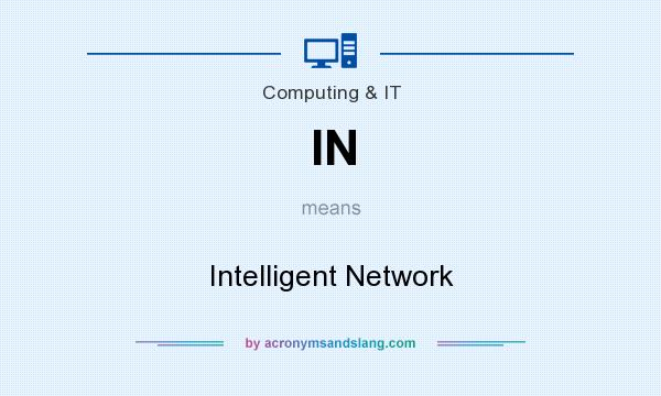 What does IN mean? It stands for Intelligent Network