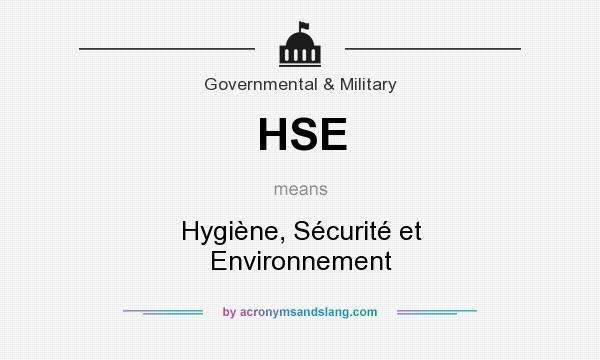 What does HSE mean? It stands for Hygiène, Sécurité et Environnement