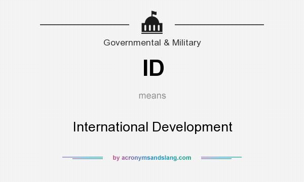 What does ID mean? It stands for International Development