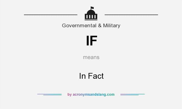 What does IF mean? It stands for In Fact
