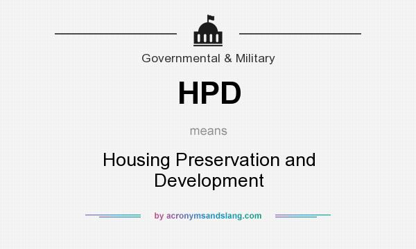 What does HPD mean? It stands for Housing Preservation and Development