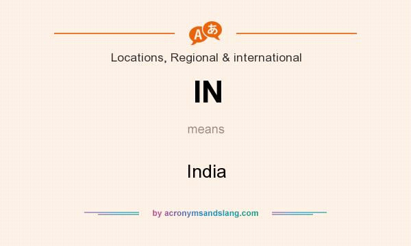 What does IN mean? It stands for India