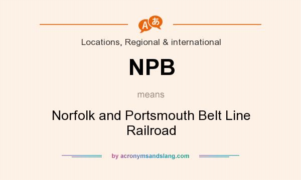 What does NPB mean? It stands for Norfolk and Portsmouth Belt Line Railroad
