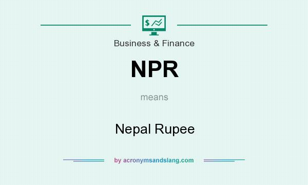 What does NPR mean? It stands for Nepal Rupee