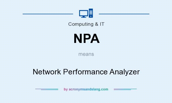 What does NPA mean? It stands for Network Performance Analyzer