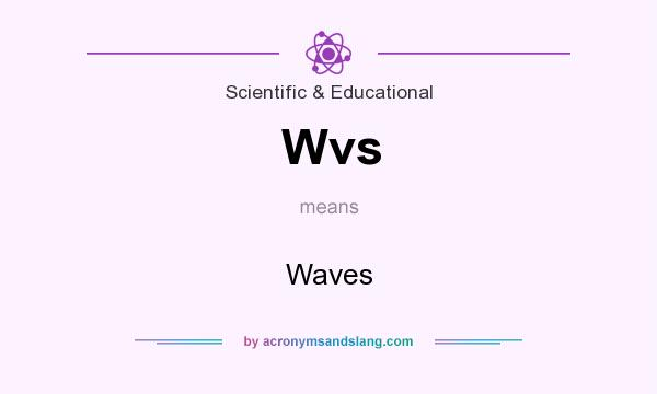 What does Wvs mean? It stands for Waves