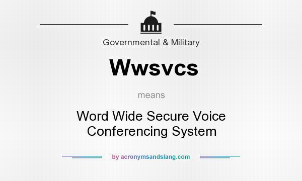 What does Wwsvcs mean? It stands for Word Wide Secure Voice Conferencing System
