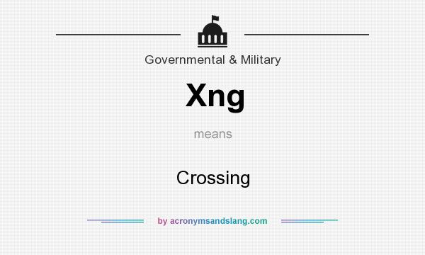 What does Xng mean? It stands for Crossing