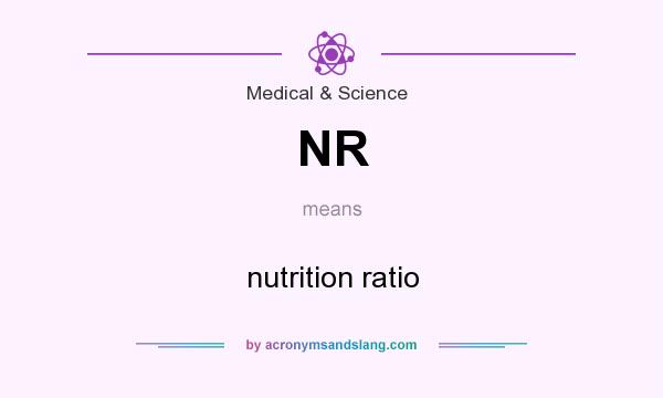 What does NR mean? It stands for nutrition ratio