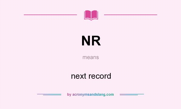 What does NR mean? It stands for next record