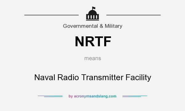 What does NRTF mean? It stands for Naval Radio Transmitter Facility