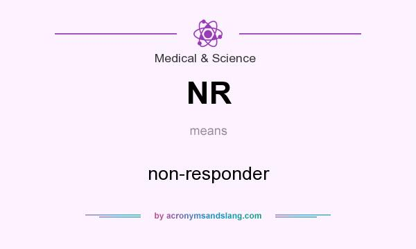 What does NR mean? It stands for non-responder