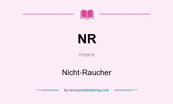 What does NR mean? It stands for Nicht-Raucher
