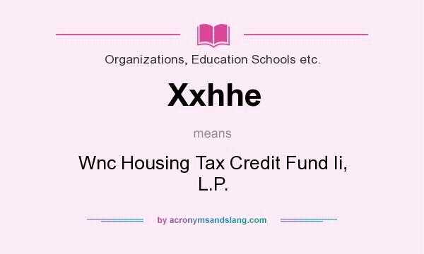 What does Xxhhe mean? It stands for Wnc Housing Tax Credit Fund Ii, L.P.