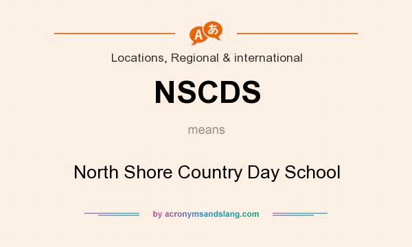 What does NSCDS mean? It stands for North Shore Country Day School