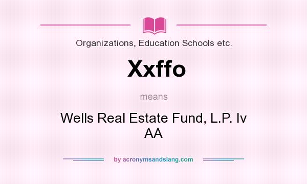 What does Xxffo mean? It stands for Wells Real Estate Fund, L.P. Iv AA