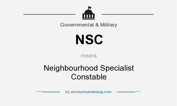 What does NSC mean? It stands for Neighbourhood Specialist Constable