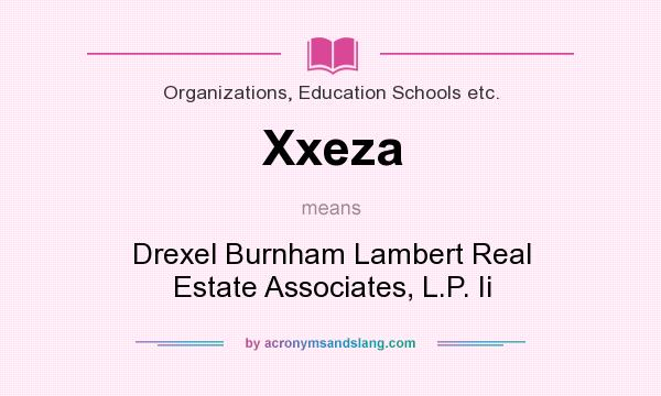 What does Xxeza mean? It stands for Drexel Burnham Lambert Real Estate Associates, L.P. Ii
