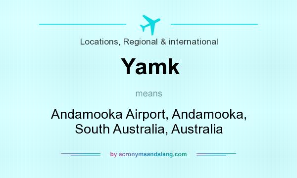 What does Yamk mean? It stands for Andamooka Airport, Andamooka, South Australia, Australia
