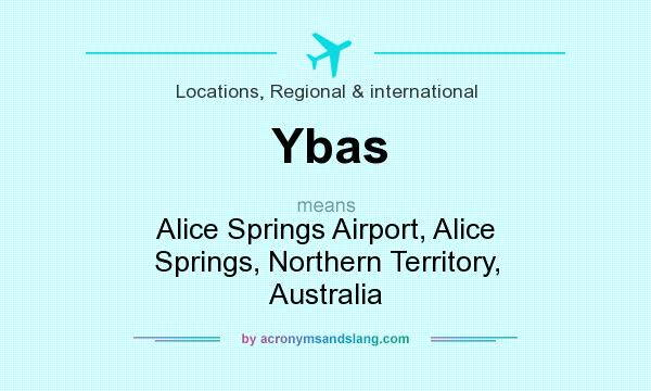 What does Ybas mean? It stands for Alice Springs Airport, Alice Springs, Northern Territory, Australia
