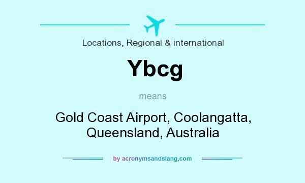 What does Ybcg mean? It stands for Gold Coast Airport, Coolangatta, Queensland, Australia