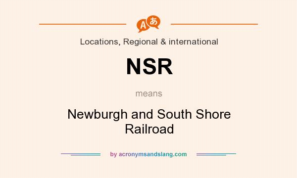 What does NSR mean? It stands for Newburgh and South Shore Railroad
