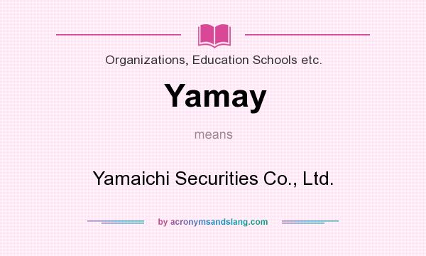 What does Yamay mean? It stands for Yamaichi Securities Co., Ltd.