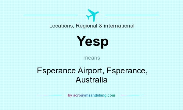 What does Yesp mean? It stands for Esperance Airport, Esperance, Australia