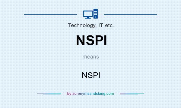 What does NSPI mean? It stands for NSPI