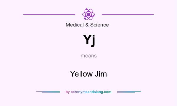 What does Yj mean? It stands for Yellow Jim