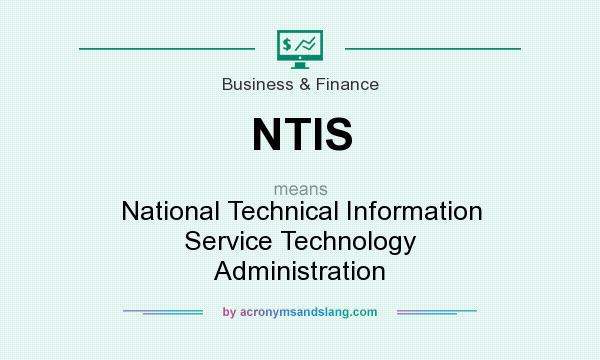 What does NTIS mean? It stands for National Technical Information Service Technology Administration