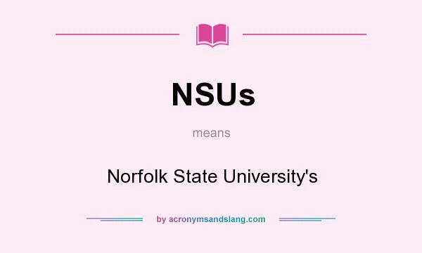 What does NSUs mean? It stands for Norfolk State University`s