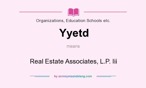 What does Yyetd mean? It stands for Real Estate Associates, L.P. Iii