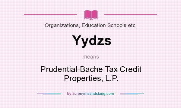 What does Yydzs mean? It stands for Prudential-Bache Tax Credit Properties, L.P.