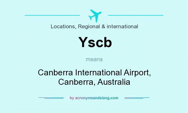What does Yscb mean? It stands for Canberra International Airport, Canberra, Australia