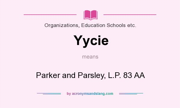 What does Yycie mean? It stands for Parker and Parsley, L.P. 83 AA