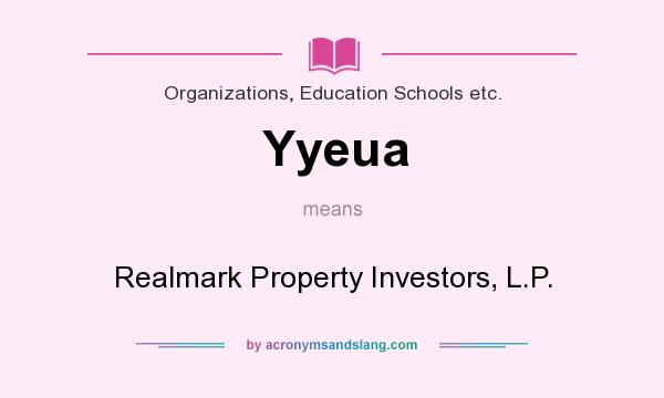 What does Yyeua mean? It stands for Realmark Property Investors, L.P.