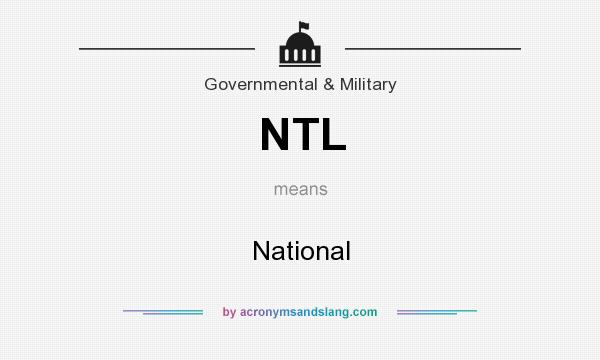What does NTL mean? It stands for National