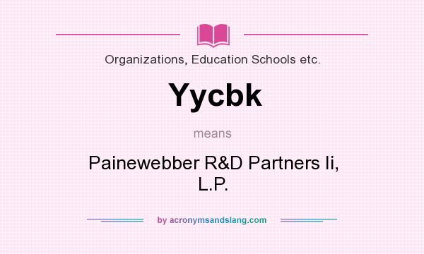What does Yycbk mean? It stands for Painewebber R&D Partners Ii, L.P.