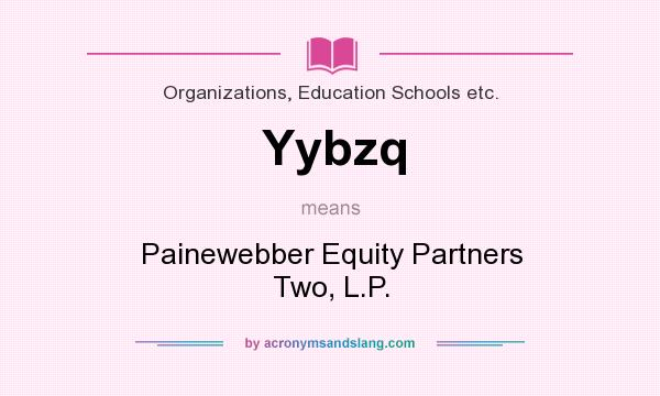 What does Yybzq mean? It stands for Painewebber Equity Partners Two, L.P.