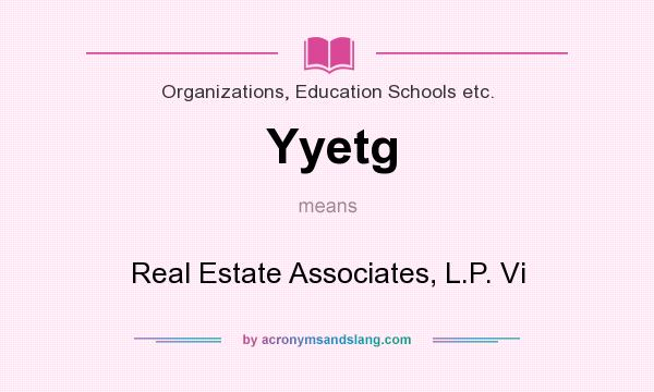 What does Yyetg mean? It stands for Real Estate Associates, L.P. Vi
