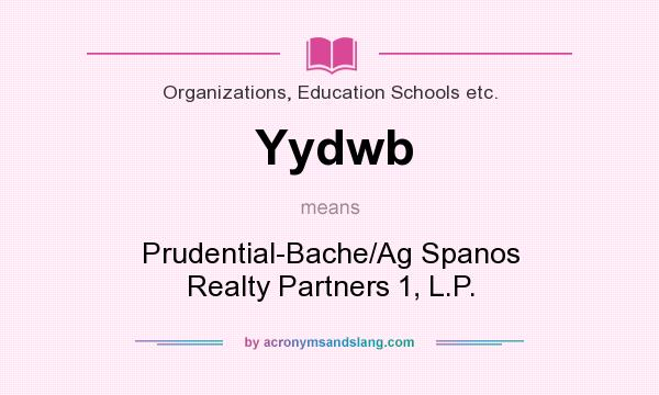 What does Yydwb mean? It stands for Prudential-Bache/Ag Spanos Realty Partners 1, L.P.