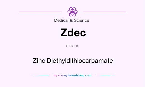 What does Zdec mean? It stands for Zinc Diethyldithiocarbamate