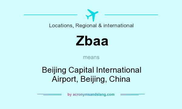 What does Zbaa mean? It stands for Beijing Capital International Airport, Beijing, China